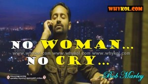 No woman No cry in malayalam film