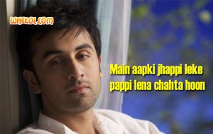 Hindi Love Quotes | Romantic dialogue by Ranbir Kapoor