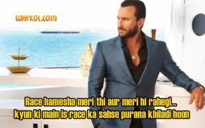 Saif Ali Khan dialogues from the Movie Race 2