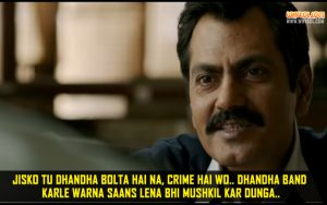 Nawazuddin Siddiqui Dialogues From Raees