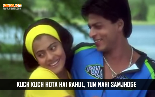Love Quotes From The Movie Kuch Kuch Hota Hai Kajol Whykol Hindi
