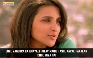 Parineeti Chopra Dialogues From Shuddh Desi Romance