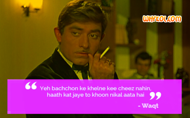 Raaj Kumar Dialogues from the Hindi movie Waqt