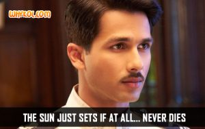 Shahid Kapoor Dialogues from the Movie Mausam