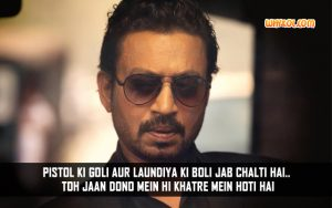 Irfan Khan Dialogues From The Movie Gunday